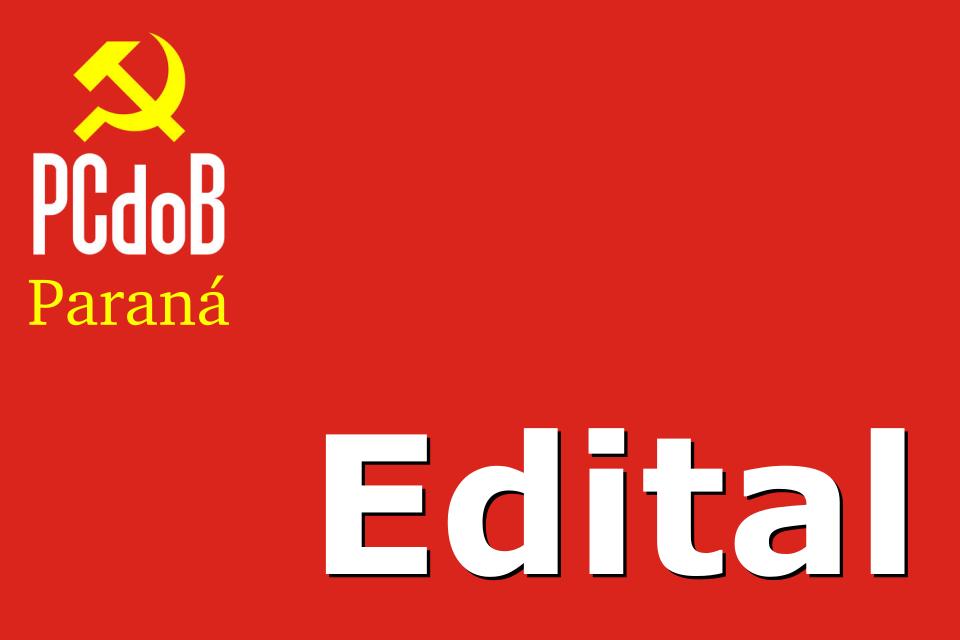 Edital de convocação da conferência municipal do PCdoB de Ponta Grossa Grossa/PR